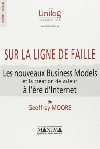 Sur la ligne de faille : Les Nouveaux Business Models et la cration de valeur  l're d'Internet