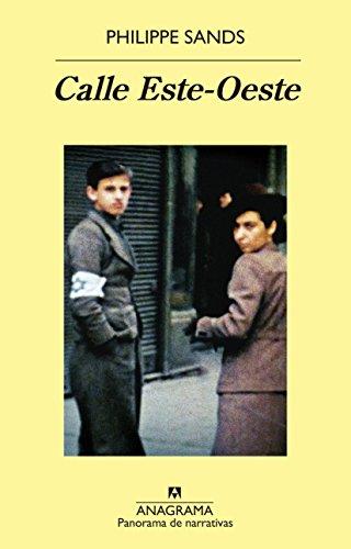 """Calle Este-Oeste.: Sobre los orígenes de """"genocidio"""" y """"crímenes contra la humanidad"""" (Panorama de narrativas) (Spanish Edition)"""