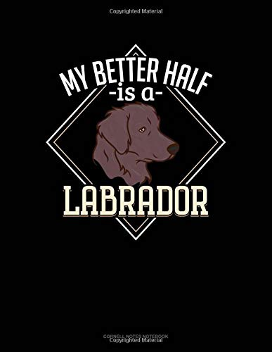 My Better Half Is A Labrador: Cornell Notes Notebook por Jeryx Publishing