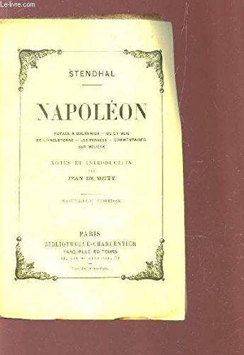 Napoleon. voyage à brunswick. de l'Italie, de l' Angleterre, les pensees. par Stendhal.