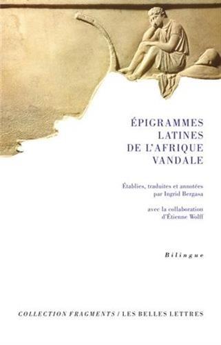 Epigrammes Latines de l'Afrique Vandale: (anthologie Latine) (Fragments)