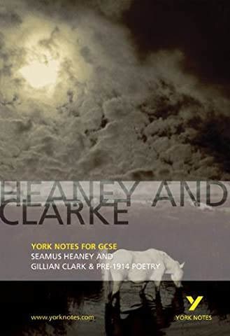Heaney and Clarke: York Notes for GCSE: Seamus Heaney and Gillian Clarke & Pre-1914 Poetry