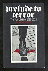 Prelude to Terror: The Rise of Hitler, 1919-23