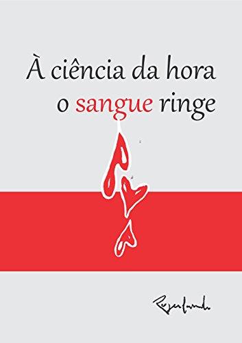 À ciência da hora o sangue ringe (Portuguese Edition)