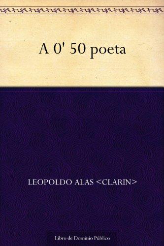 A 0' 50 poeta