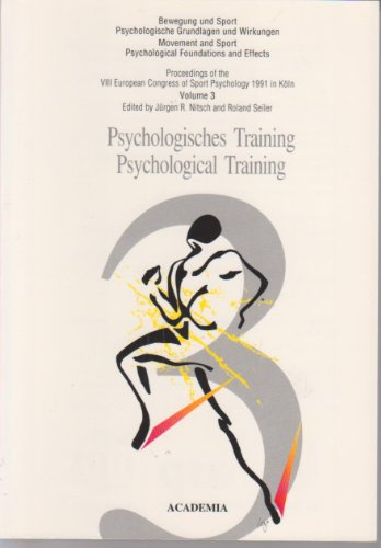 Bewegung und Sport. Psychologische Grundlagen und Wirkungen, Band 3:  Psychologisches Training /Psychological Training