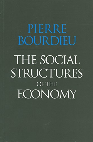 The Social Structures of the Economy by Pierre Bourdieu (2005-07-15)