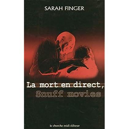 La Mort en direct : Snuff movies