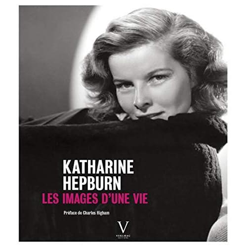 Katharine Hepburn. Les Images d'une vie