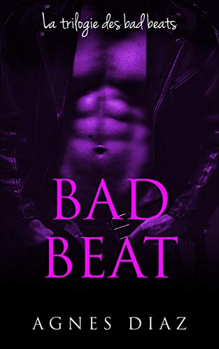 Couverture du livre Bad Beat: La trilogie des bad beats