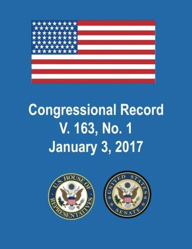 Congressional Record, V. 163, No. 1, January 3, 2017