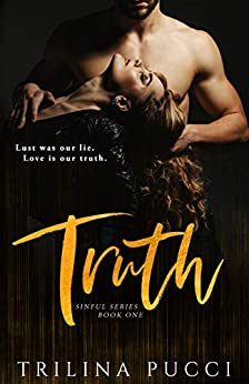 Truth: A Sinful Series, Book One by [Pucci, Trilina]