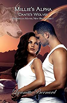 Millie's Alpha (Dante's Wolves - Barbarian Mates, New Beginnings Book 1) (English Edition) par [Bernard, Lynnette]