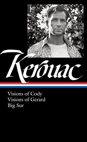 Jack Kerouac: Visions of Cody, Visions of Gerard, Big Sur (Library of America)