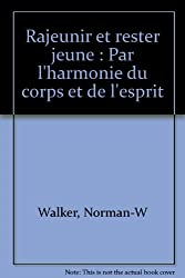 Norman w walker books biography blogs for Rester jeune