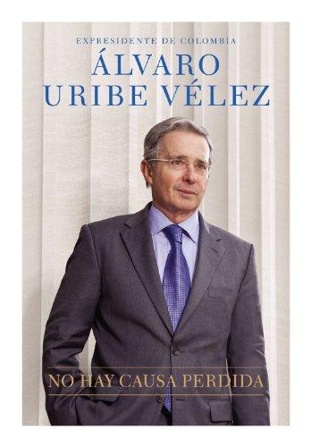 No hay causa perdida por Alvaro Uribe Velez