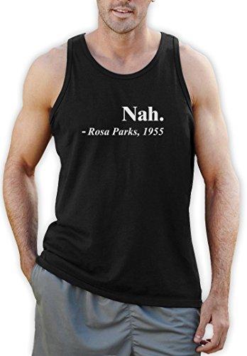 Nah. - Rosa Parks´s Berühmtes Zitat Tank Top Schwarz