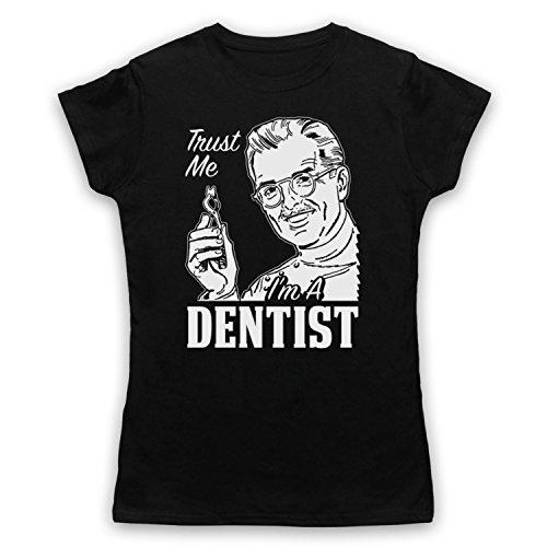 Trust Me I'm A Dentist Funny Work Slogan Damen T-Shirt Schwarz