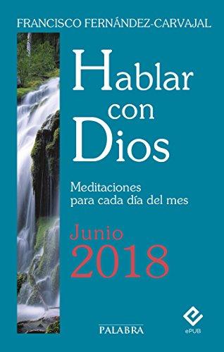 Hablar con Dios - Junio 2018 por Francisco Fernández-Carvajal