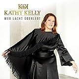 Wer Lacht Überlebt - Kathy Kelly