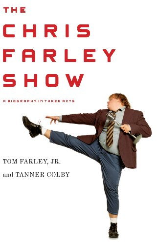 The Chris Farley Show: A Biography in Three Acts (English Edition)