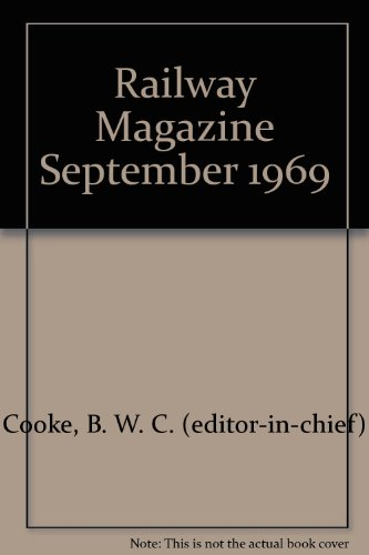 Railway Magazine September 1969  by  B. W. C. (editor-in-chief) Cooke