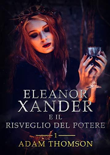 Eleanor Xander e il Risveglio del Potere (vol.