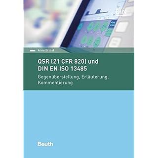 QSR (21 CFR 820) und DIN EN ISO 13485: Gegenüberstellung, Erläuterung, Kommentierung (Beuth Praxis)