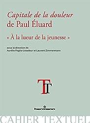 Capitale de la douleur de Paul Eluard: À la lueur de la jeunesse