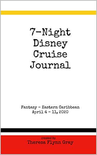 7-Night Disney Cruise Journal: Fantasy - Eastern Caribbean April 4 - 11, 2020 (English Edition)