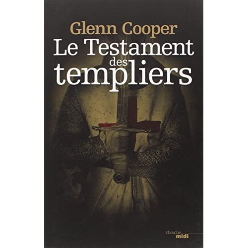 Le testament des templiers by Glenn Cooper (April 09,2012)