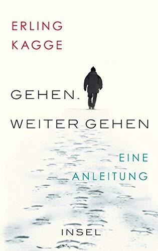 Buchseite und Rezensionen zu 'Gehen. Weiter gehen: Eine Anleitung' von Erling Kagge