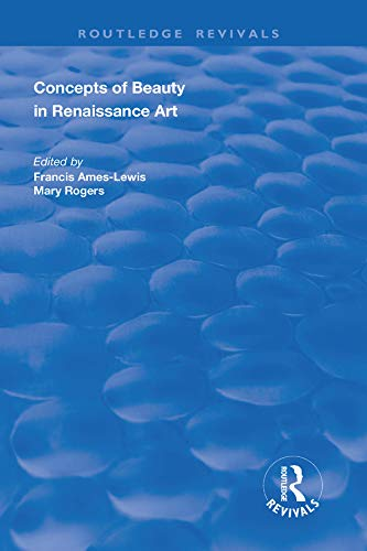 Concepts of Beauty in Renaissance Art (Routledge Revivals) (English Edition) 0ca2349fe6