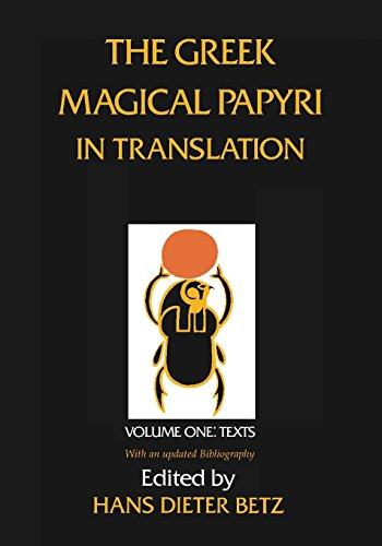 The Greek Magical Papyri in Translation, Including the Demonic Spells: Volume 1