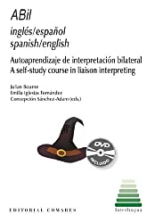 ABil Spanish/English: A self-study course in liaison interpreting (Handbook and interactive DVD)
