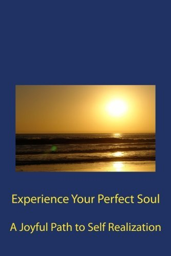 Experience Your Perfect Soul by Joel S. Goldsmith Eva Bell Werber William Samuel Ruby Nelson Elise Morgan W. Norman Cooper Katharine Pedrick(2012-12-22) Ruby Bell