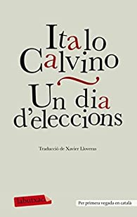 Un dia d'eleccions par Italo Calvino