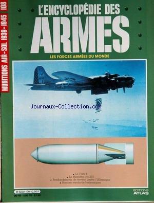 ENCYCLOPEDIE DES ARMES [No 108] du 31/12/2099 - MUNITIONS AIR-SOL 1939 - 45 - LE FRITZ X - LE HENSCHEL HS 293 - BOMBARDEMENT DE TERREUR CONTRE L'ALLEMAGNE - BOMBES STANDARS BRITANNIQUES. par Collectif