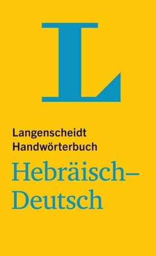 Langenscheidt Handwörterbuch Hebräisch-Deutsch - für Schule, Studium und Beruf (Langenscheidt Handwörterbücher)