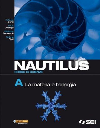 Nautilus. Corsi di scienza. Volume A-B-C-D. Per la Scuola media