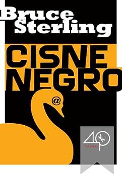 Cisne negro (Portuguese Edition) von [Sterling, Bruce]