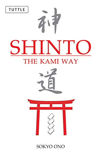 Shinto the Kami Way di Sokyo Ono,William P. Woodard