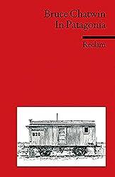 In Patagonia: (Fremdsprachentexte) (Reclams Universal-Bibliothek)