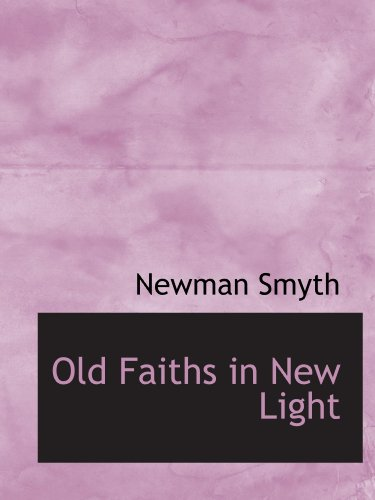 Old Faiths in New Light