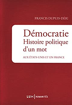 Démocratie. Histoire politique d'un mot: aux Etats-Unis et en France (Humanités)
