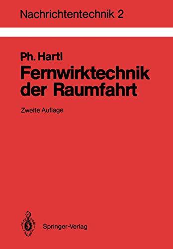 Fernwirktechnik der Raumfahrt: Telemetrie, Telekommando, Bahnvermessung (Nachrichtentechnik (2), Band 2)