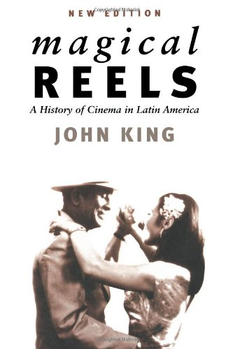 Magical Reels: History of Cinema in Latin America (Critical Studies in Latin American & Iberian Cultures)