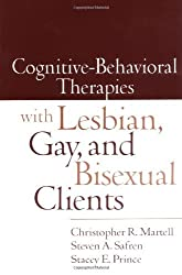 Cognitive-Behavioral Therapies with Lesbian, Gay, and Bisexual Clients by Christopher R. Martell (2004-01-08)