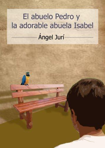 Portada del libro El abuelo Pedro y la adorable abuela Isabel