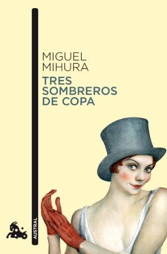 Tres sombreros de copa (Contemporánea) por Miguel Mihura